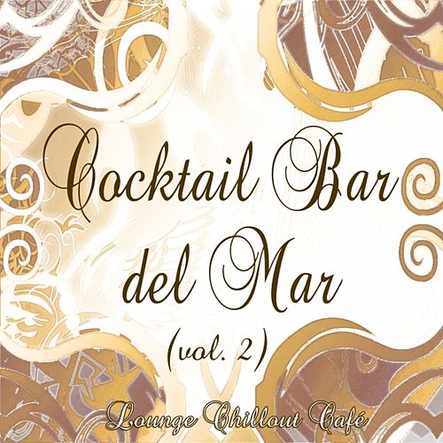 Play & Download Cocktail Bar del Mar (Lounge Chillout Cafè, Vol. 2) by Various Artists | Napster