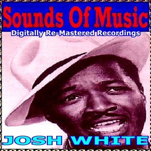 Play & Download Sounds of Music pres. Josh White by Josh White | Napster