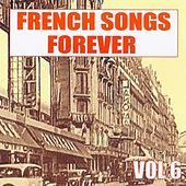 Play & Download French Songs Forever, Vol. 6 by Various Artists | Napster