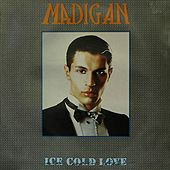 Ice Cold Love by Madigan