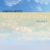 Play & Download Relax & Listen Vol 5 by Various Artists | Napster