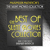 Play & Download The Silent Movies Collection - Best Of by Maximilien Mathevon | Napster
