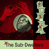 Play & Download The Sub-Dwellers (Space Poetry Volume Two) by Sun Ra | Napster