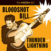 Play & Download Thunder and Lightening by Bloodshot Bill | Napster