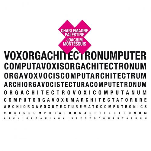 Play & Download Voxorgachitectronumputer by Joachim Montessuis Charlemagne Palestine | Napster