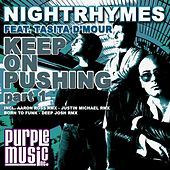 Play & Download Keep On Pushing, Part 1 (feat. Tasita D'Mour) by Nightrhymes | Napster