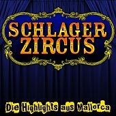Play & Download Schlagerzircus - Die Highlights aus Mallorca by Various Artists | Napster