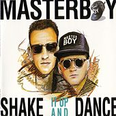 Play & Download Shake it up and dance by Masterboy | Napster
