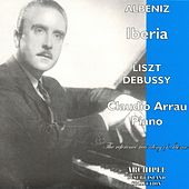 Liszt - Albeniz - Debussy (Piano Pieces) by Claudio Arrau