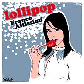 Play & Download Lollipop by Franco Altissimi | Napster