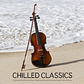 Play & Download Chilled Classics - Best Classical Chill Out Music for Relaxation, Background Music for Meditation, Massage, Yoga, Tai Chi, Reiki, Spa Relaxation. Chill Out Mozart Music and Beethoven Music by Classical Chillout Radio | Napster
