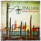 Play & Download Italian Dinner Party Music, Italy Restaurant Music, Tarantella Italian Dinner Party - Italian Music Favorites , Best Italian Folk Music for and Italian Dinner Background Music by Italian Restaurant Music Academy | Napster