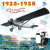1925-1928, Les chansons de ces années-là (21 mai 1927 : Charles Lindberg vole de New York à Paris) by Various Artists