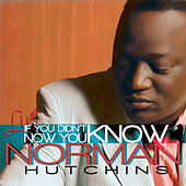 If You Didn't Know, Now You Know von Norman Hutchins