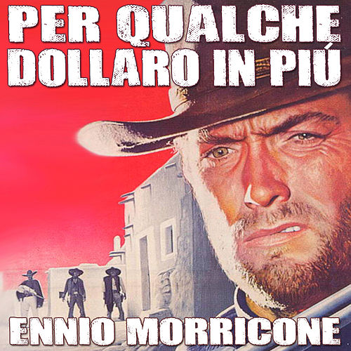 Play & Download Per Qualche Dollaro In Piu' by Ennio Morricone | Napster