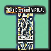 Tony D present Virtual by Tony D.