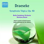 Play & Download Draeseke: Symphonia Tragica by Hermann Desser | Napster