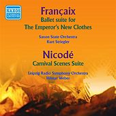 Play & Download Francaix: The Emperor's New Clothes Suite - Nicode: Carnival Scenes (1954) by Various Artists | Napster