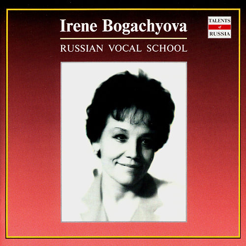 Russian Vocal School. Irene Bogachyova - vol.1 by Irene Bogachyova
