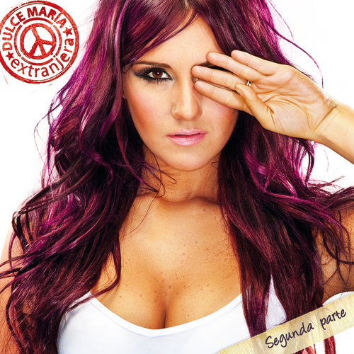 Play & Download Extranjera Segunda Parte by Dulce Maria | Napster