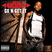 Play & Download Go N' Get It by Ace Hood | Napster