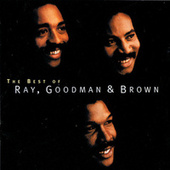 The Best Of Ray, Goodman & Brown by Ray, Goodman & Brown