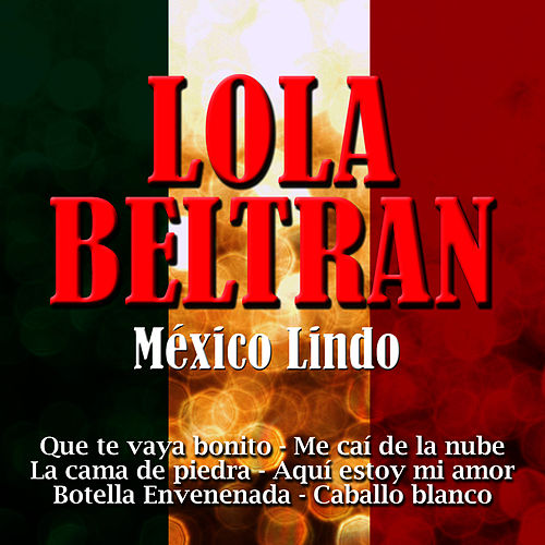 Play & Download Mexico Lindo by Lola Beltran | Napster