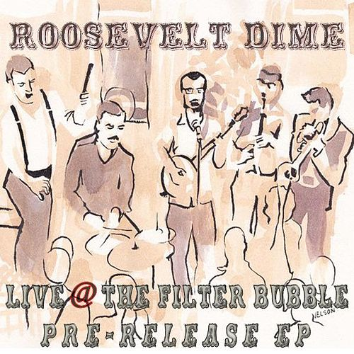 Play & Download Live @ The Filter Bubble Pre-Release EP by Roosevelt Dime | Napster