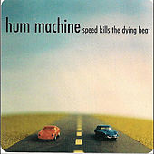 Play & Download Speed Kills The Dying Beat by Hum Machine | Napster