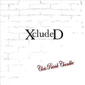 Play & Download XcludeD by Chris Patrick Chamblee | Napster
