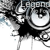 Play & Download No Foul Play - Single by Legend | Napster