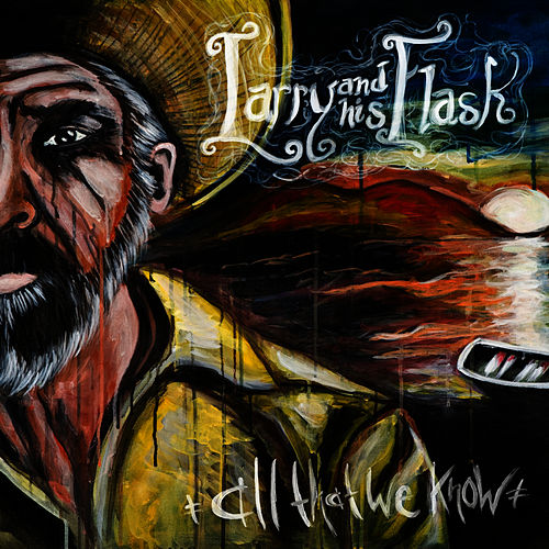 Play & Download All That We Know by Larry And His Flask  | Napster