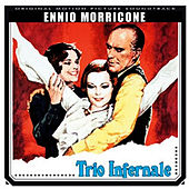 Play & Download Trio Infernale by Ennio Morricone | Napster