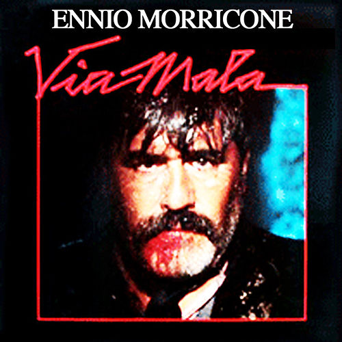Via Mala by Ennio Morricone