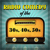 Play & Download Radio Comedy Of The '30s, '40s & '50s by Various Artists | Napster