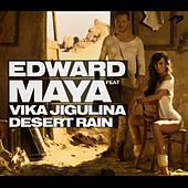 Play & Download Desert Rain (feat. Vika Jigulina) - Single by Edward Maya | Napster