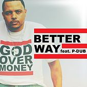 Play & Download Better Way (feat. P-Dub Aka Willie Moore Jr.) - Single by Bizzle | Napster