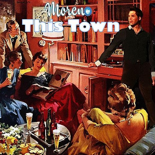 This Town - Single by jorge MORENO