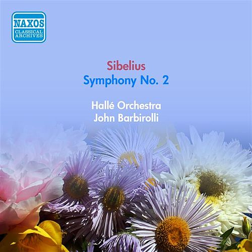 Play & Download Sibelius, J.: Symphony No. 2 (Barbirolli) (1954) by John Barbirolli | Napster