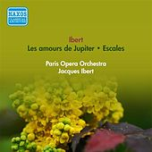 Play & Download Ibert, J.: Amours De Jupiter (Les) / Escales (Ibert) (1956) by Jacques Ibert | Napster