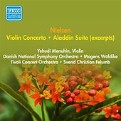 Play & Download Nielsen, C.: Violin Concerto / Aladdin Suite (Excerpts) (Menuhin, Woldike, Felumb) (1952, 1957) by Various Artists | Napster