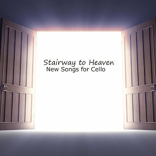 Cello - Stairway To Heaven - New Songs For Cello by Cello