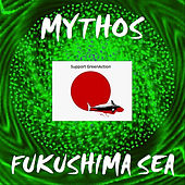 Play & Download Fukushima Sea by Mythos | Napster