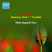 Play & Download Granados, E.: Goyescas, Book 1 / El Pelele (Magaloff) (1952) by Nikita Magaloff | Napster