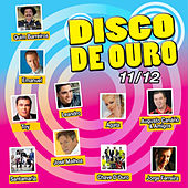 Play & Download Disco de Ouro 11/12 by Various Artists | Napster