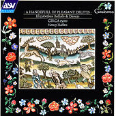 Play & Download A Handefull of Pleasant Delites: Elizabethan Ballads and Dances by Circa 1500 | Napster