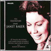 The Legendary Dame Janet Baker by Dame Janet Baker