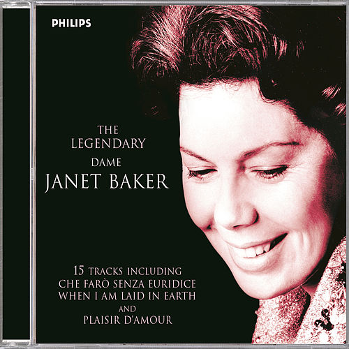 Play & Download The Legendary Dame Janet Baker by Dame Janet Baker | Napster
