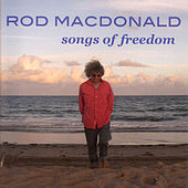 Play & Download Songs Of Freedom by Rod MacDonald | Napster