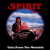 Tales From The Westside by Spirit